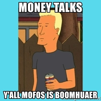 Boomhauer - Money talks Y'all mofos is Boomhuaer