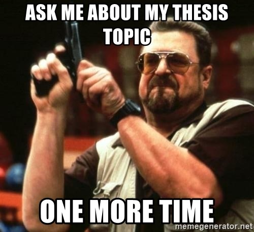 big lebowskis - ASK ME ABOUT MY THESIS TOPIC ONE MORE TIME
