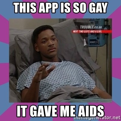 Will Smith aids - This app is so gay It gave me aids