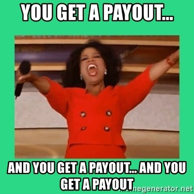 Oprah Car - you get a payout... and you get a payout... and you get a payout