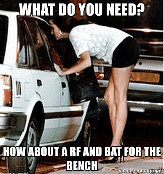 Karma prostitute  - what do you need? How about a rf and bat for the bench