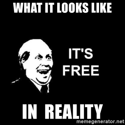 it's free - what it looks like in  reality
