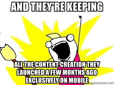 X ALL THE THINGS - and they're keeping all the content creation they launched a few months ago exclusively on mobile