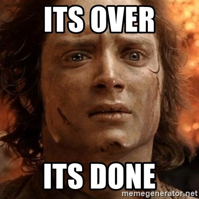 frodo it's over - its over its done