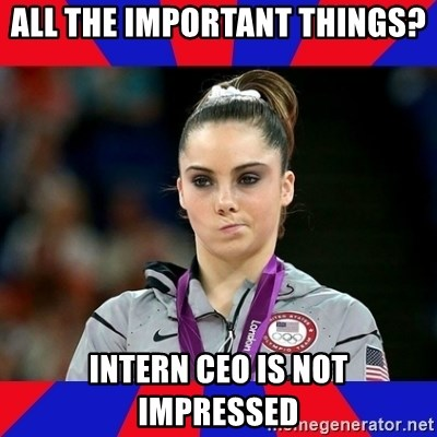 Mckayla Maroney Does Not Approve - All the important things? Intern CEO is not impressed