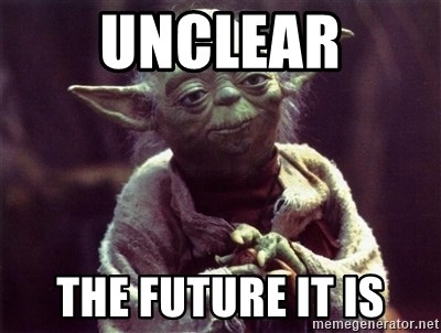 unclear-the-future-it-is.jpg