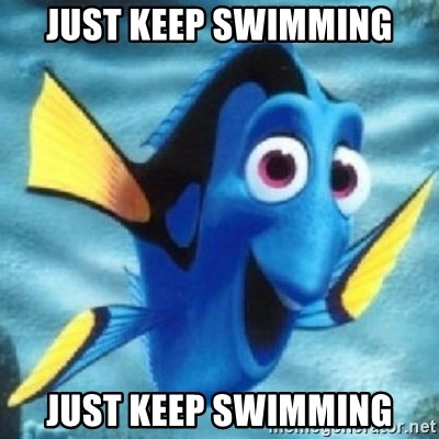 31889284 just keep swimming just keep swimming dory meme generator,Dory Meme Maker