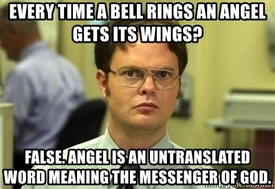Every Time A Bell Rings An Angel Gets Its Wings False Angel Is