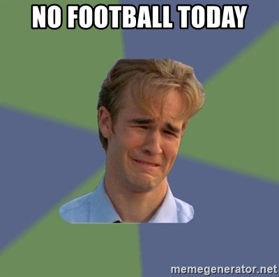 Image result for no football today