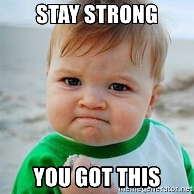 40433471 stay strong you got this victory baby meme generator,