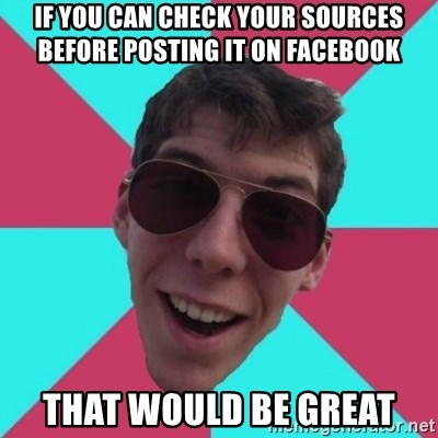 If You Can Check Your Sources Before Posting It On Facebook That