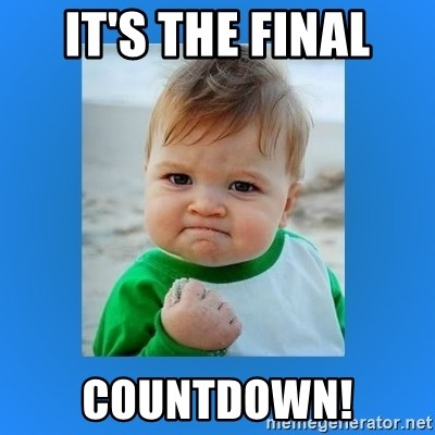 45594516 it's the final countdown! yes baby 2 meme generator,Count Down Meme