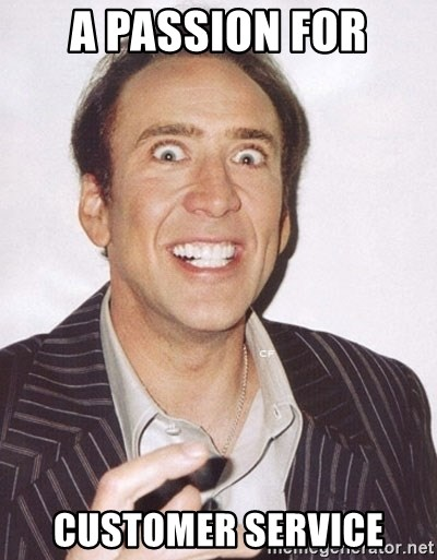46994893 a passion for customer service awkward nicholas cage meme