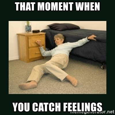 47909388 that moment when you catch feelings life alert lady meme generator