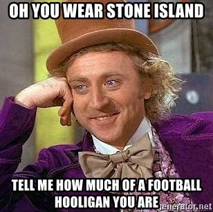 49702751 oh you wear stone island tell me how much of a football hooligan