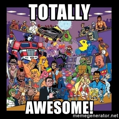 50029958 totally awesome! 80s theme meme generator