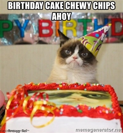 Super Birthday Cake Chewy Chips Ahoy Grumpy Cat Birthday Hat Meme Funny Birthday Cards Online Fluifree Goldxyz