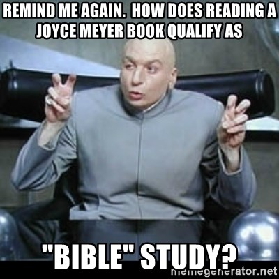 Remind me again  How does reading a Joyce Meyer book qualify as