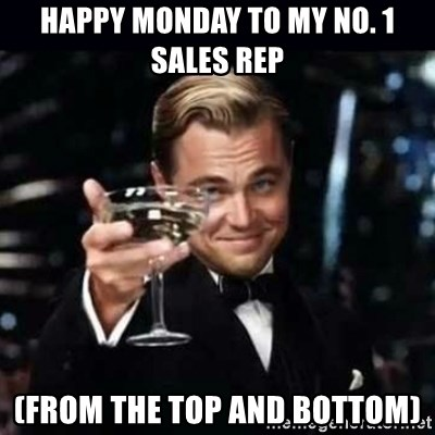 55905460 happy monday to my no 1 sales rep (from the top and bottom