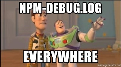 npm-debug log EVERYWHERE - X, X Everywhere | Meme Generator