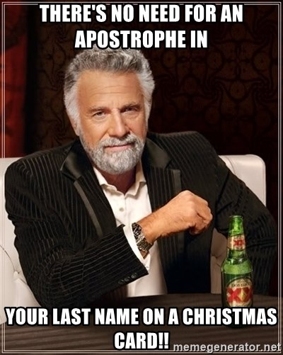 There S No Need For An Apostrophe In Your Last Name On A Christmas