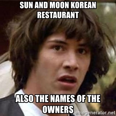Sun and Moon korean Restaurant Also the names of the owners