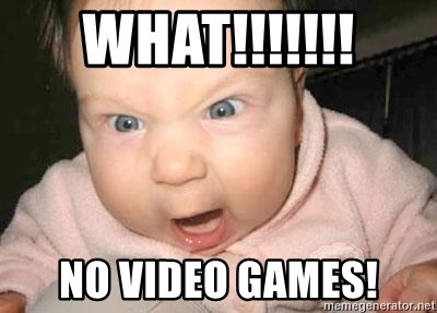 WHAT!!!!!!! NO VIDEO GAMES! - Angry baby   Meme Generator