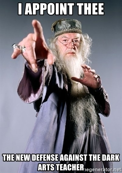 I Appoint Thee The New Defense Against The Dark Arts Teacher