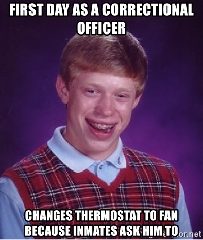 first day as a correctional officer changes thermostat to fan