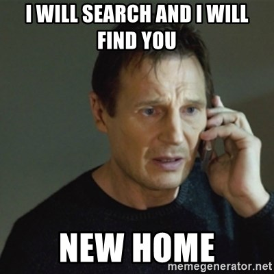 65477425 i will search and i will find you new home taken meme meme generator