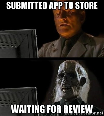 submitted app to store waiting for review - Waiting For