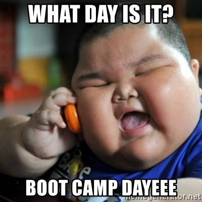 66753657 what day is it? boot camp dayeee fat chinese kid meme generator