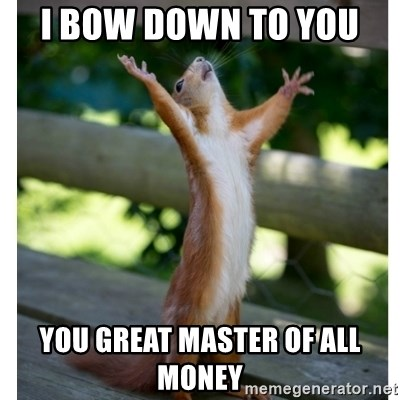 69505223 i bow down to you you great master of all money thanking,Get Bow Down Meme