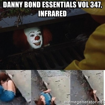 Danny Bond Essentials Vol 347 Infrared Pennywise In Sewer Meme Generator