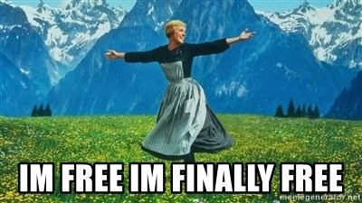 Im free im finally free - The Sound of Music | Meme Generator