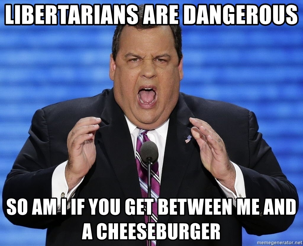 Hungry Chris Christie - libertarians are dangerous so am i if you get between me and a cheeseburger