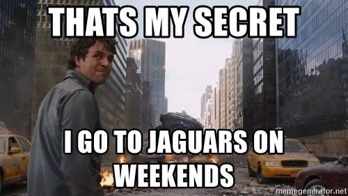 Bruce banner - thAts my secret i go to jaguars on weekends