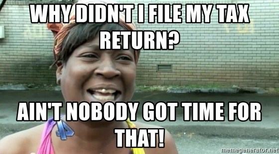 sweet brown ios - Why didn't i file my tax return? Ain't nobody got time for that!