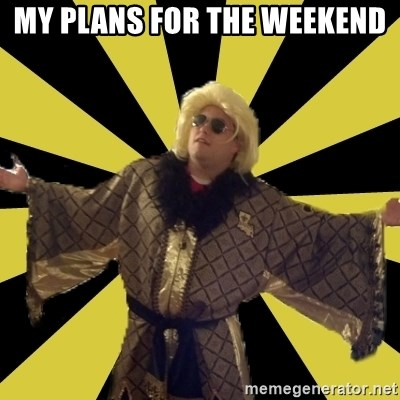 Party Foul Flair - my plans for the weekend