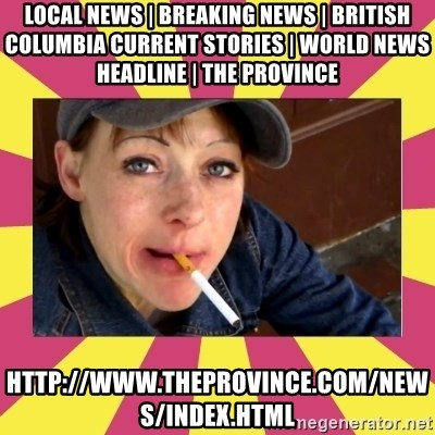 Patricia (Patty) Downtown Eastside Vancouver, BC - Local News   Breaking News   British Columbia Current Stories   World News Headline   The Province http://www.theprovince.com/news/index.html