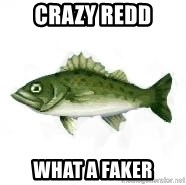 invadent sea bass - Crazy Redd what a faker