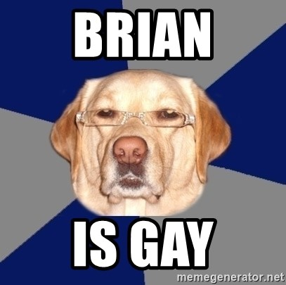 Brian is gay
