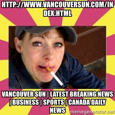 Patricia (Patty) Downtown Eastside Vancouver, BC - http://www.vancouversun.com/index.html Vancouver Sun   Latest Breaking News   Business   Sports   Canada Daily News