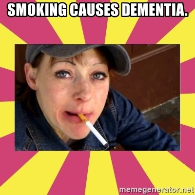 Patricia (Patty) Downtown Eastside Vancouver, BC - SMOKING CAUSES DEMENTIA.