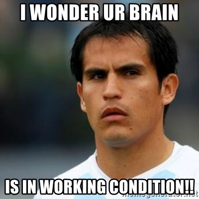 Conspiracy Ledesma II - i wonder ur brain  is in working condition!!