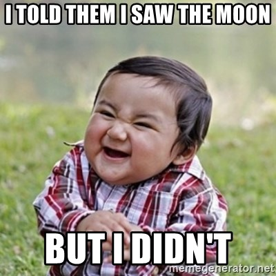 evil toddler kid2 - I told them I saw the moon but I didn't