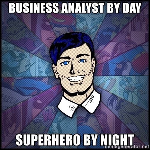 Cynical Superhero - business analyst by day superhero by night