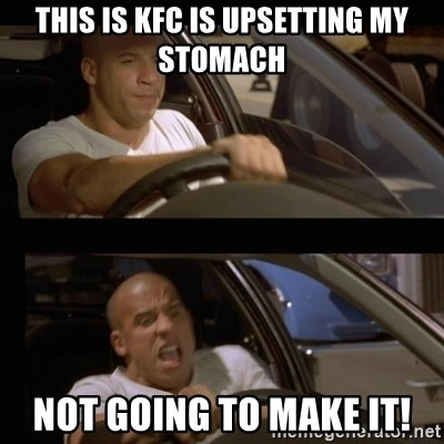 Vin Diesel Car - This is KFC is upsetting my stomach not going to make it!