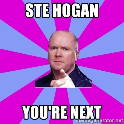 Phil Mitchell - Ste Hogan You're Next