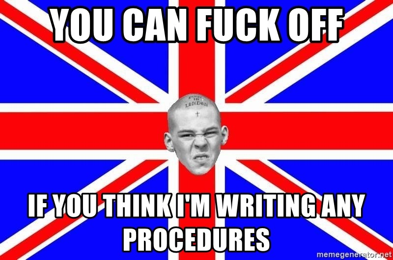 Mad Skin - YOU CAN FUCK OFF IF YOU THINK I'M WRITING ANY PROCEDURES
